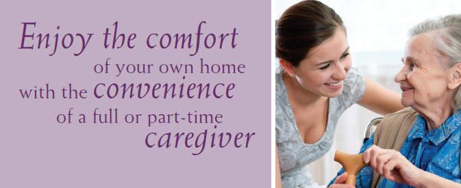 Enjoy the comfort of a caregiver